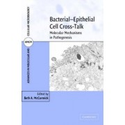 Bacterial-Epithelial Cell Cross-Talk by Beth A. Mccormick