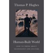 Human-built World by Thomas P. Hughes