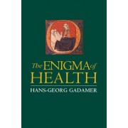 Enigma of Health by Deceased Hans-Georg Gadamer