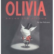 Olivia Saves the Circus by Ian Falconer