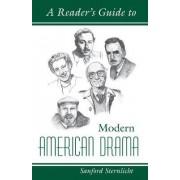 A Reader's Guide to Modern American Drama by Sanford V. Sternlicht