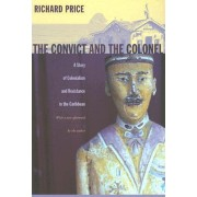 The Convict and the Colonel by Richard Price