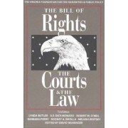 The Bill of Rights, the Courts and the Law by David Bearinger
