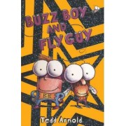 Buzz Boy and Fly Guy by Tedd Arnold
