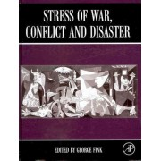 Stress of War, Conflict and Disaster by George Fink