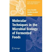 Molecular Techniques in the Microbial Ecology of Fermented Foods by Luca Cocolin