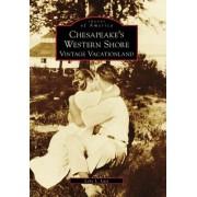 Chesapeake's Western Shore by Lara L Lutz