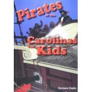 Pirates of the Carolinas for Kids by Terrance Zepke