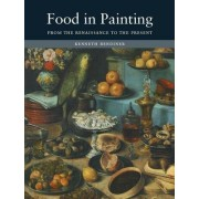 Food in Painting by Kenneth Bendiner