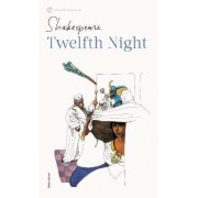 Twelfth Night, or What You Will by William Shakespeare