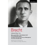 Brecht Collected Plays: Man Equals Man, Elephant Calf, Threepenny Opera, Mahagonny, Seven Deadly Sins v.2 by Bertolt Brecht