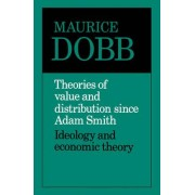 Theories of Value and Distribution Since Adam Smith by Maurice Dobb