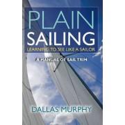 Plain Sailing by Dallas Murphy