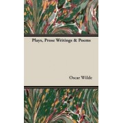 Plays, Prose Writings & Poems by Oscar Wilde