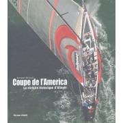 Coupe De L'america - La Victoire Historique D'alinghi, Edition 2003