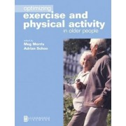 Optimizing Exercise and Physical Activity in Older People by Meg Morris