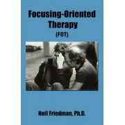 Focusing-Oriented Therapy by Neil Friedman