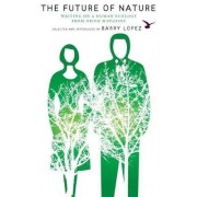 The Future of Nature by Barry Lopez