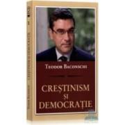 Crestinism si democratie - Teodor Baconschi