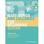 Baby Songs and Lullabies for Beginning Guitar by Peter Penhallow