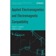 Applied Electromagnetics and Electromagnetic Compatibility by Dipak L. Sengupta
