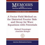 A Vector Field Method on the Distorted Fourier Side and Decay for Wave Equations with Potentials by Donninger Roland