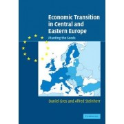 Economic Transition in Central and Eastern Europe by Daniel Gros