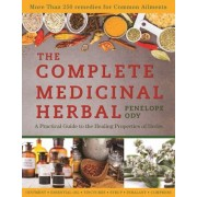 The Complete Medicinal Herbal: A Practical Guide to the Healing Properties of Herbs, Paperback