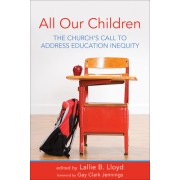 All Our Children: The Church's Call to Address Education Inequity