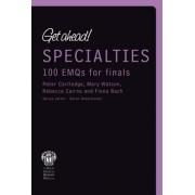 Get Ahead! Specialities: 100 EMQs for Finals by Elizabeth Mills