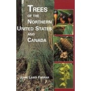 Trees of the Northern United States and Canada by John Laird Farrar