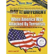The Day That Was Different September 11, 2001 - 10th Anniversary Edition by Carole Marsh