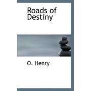 Roads of Destiny by Henry O
