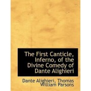 The First Canticle, Inferno, of the Divine Comedy of Dante Alighieri by Thomas William Parsons Dante Alighieri
