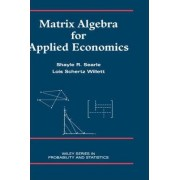 Matrix Algebra for Applied Economics by Shayle R. Searle
