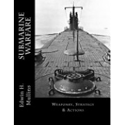 Submarine Warfare: Weaponry, Strategy & Actions