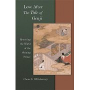 Love After The Tale of Genji by Charo B. D'Etcheverry