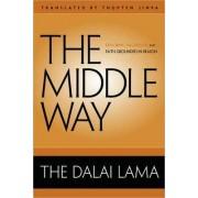 The Middle Way by His Holiness Tenzin Gyatso The Dalai Lama
