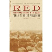 Red:Passion & Patience in the Deser by Williams Terry Tempest