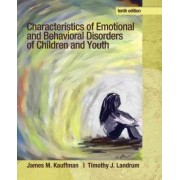 Characteristics of Emotional and Behavioral Disorders of Children and Youth by James M. Kauffman