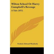 Wilton School or Harry Campbell's Revenge by Frederic Edward Weatherly