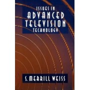 Issues in Advanced Television Technology by S. Merrill Weiss