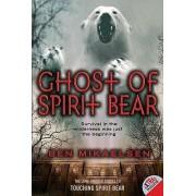 Ghost of Spirit Bear by Ben Mikaelsen