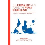 The Journalists Who Turned the World Upside Down by Dr Roberto Savio Rs