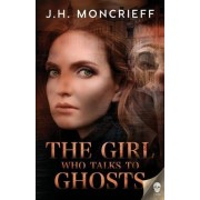 The Girl Who Talks to Ghosts