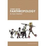 Comic Book Fanthropology by Sean Kleefeld