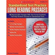 Standardized Test Practice: Long Reading Passages, Grades 5-6 by Michael Priestley