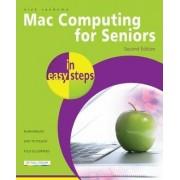 Mac Computing for Seniors in Easy Steps by Nick Vandome