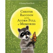 Chester Raccoon and the Acorn Full of Memories by Audrey Penn