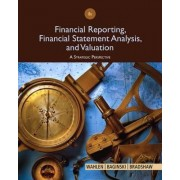 Financial Reporting, Financial Statement Analysis and Valuation by Mark Bradshaw